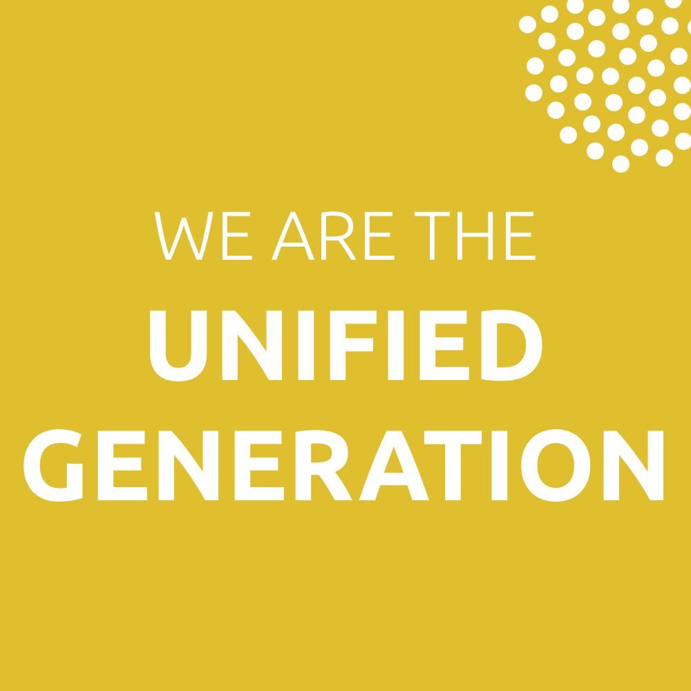 We Are the Unified Generation