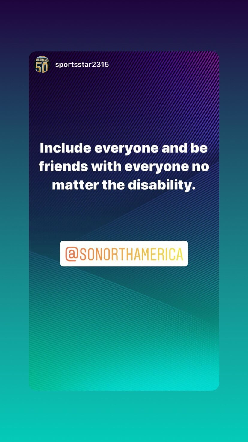 Include everyone and be friends with everyone no matter the disability.