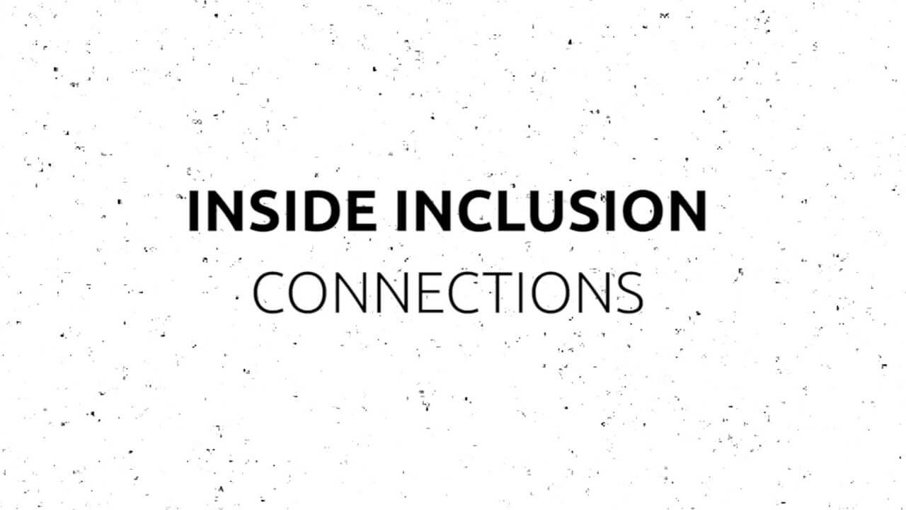 Inside Inclusion: Connections YouTube Video Thumbnail
