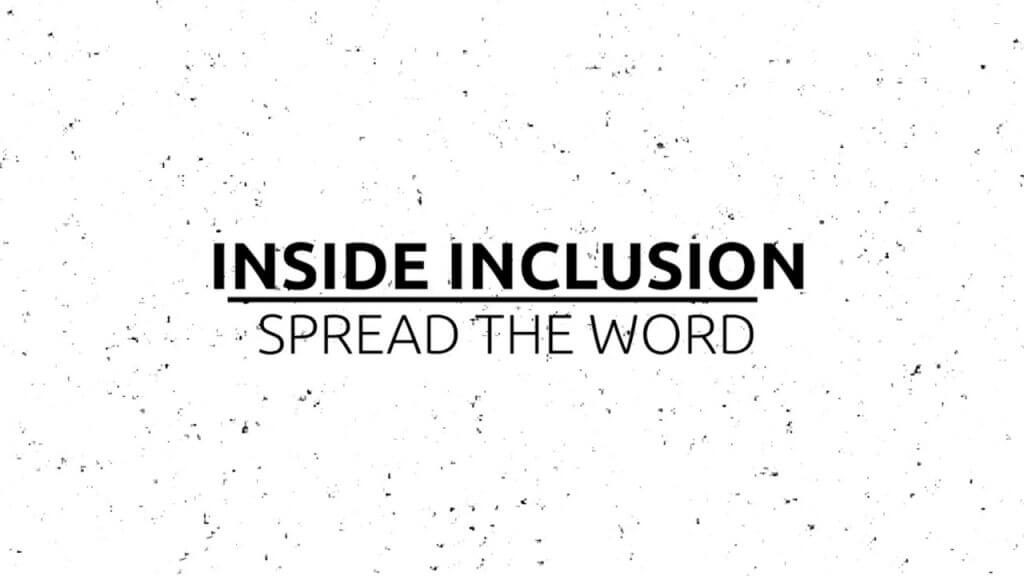 Inside Inclusion: Spread the Word