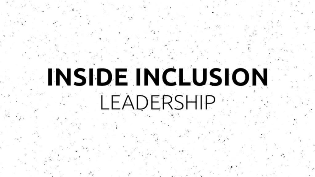Inside Inclusion: Leadership