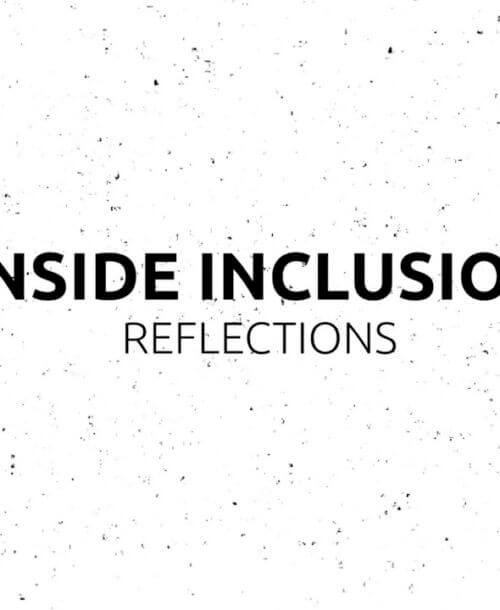 Inside Inclusion: Reflections Thumbnail